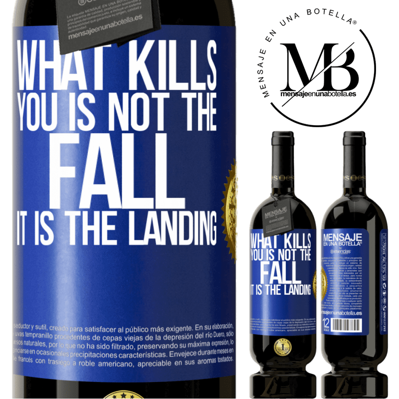 29,95 € Free Shipping | Red Wine Premium Edition MBS® Reserva What kills you is not the fall, it is the landing Blue Label. Customizable label Reserva 12 Months Harvest 2013 Tempranillo