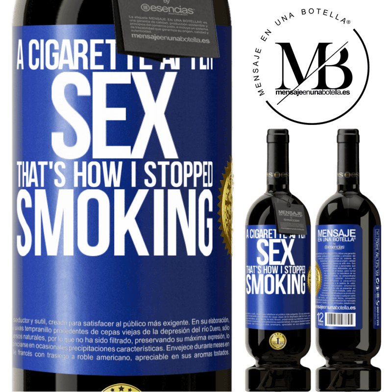 29,95 € Free Shipping | Red Wine Premium Edition MBS® Reserva A cigarette after sex. That's how I stopped smoking Blue Label. Customizable label Reserva 12 Months Harvest 2013 Tempranillo