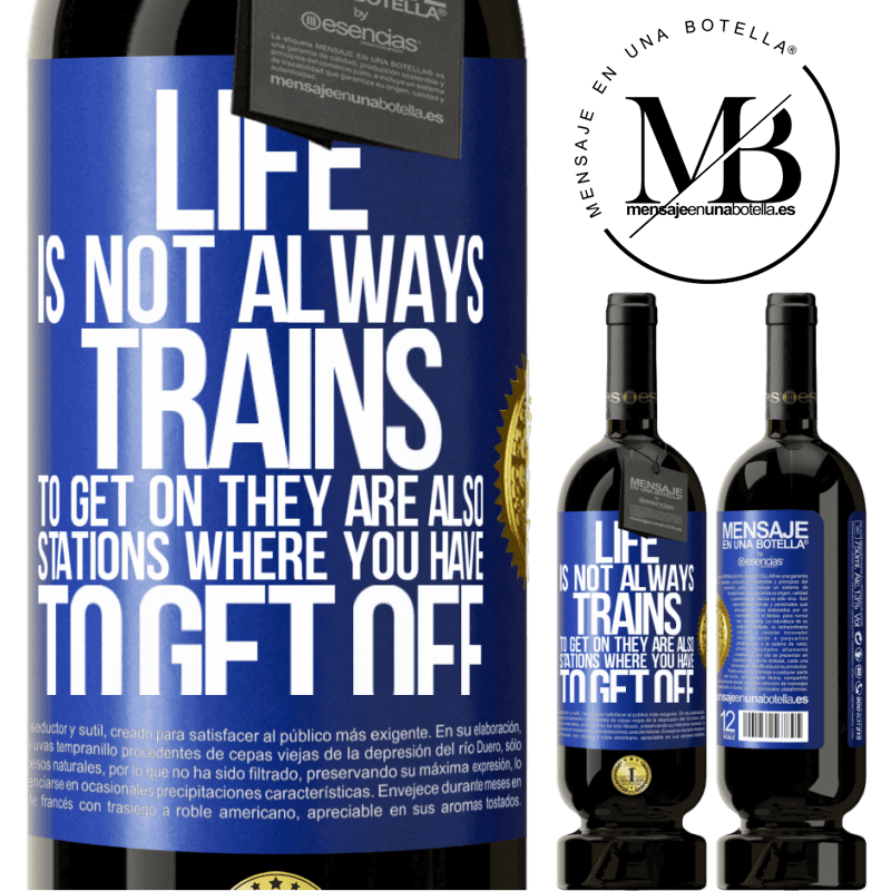29,95 € Free Shipping | Red Wine Premium Edition MBS® Reserva Life is not always trains to get on, they are also stations where you have to get off Blue Label. Customizable label Reserva 12 Months Harvest 2013 Tempranillo