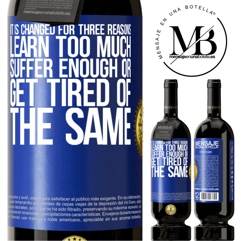29,95 € Free Shipping | Red Wine Premium Edition MBS® Reserva It is changed for three reasons. Learn too much, suffer enough or get tired of the same Blue Label. Customizable label Reserva 12 Months Harvest 2013 Tempranillo