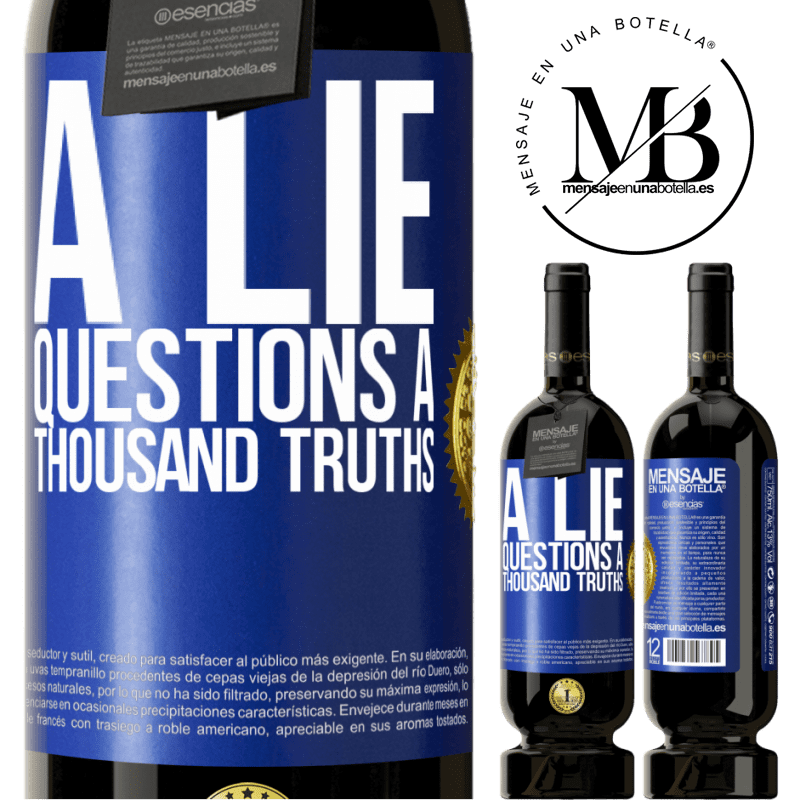 29,95 € Free Shipping | Red Wine Premium Edition MBS® Reserva A lie questions a thousand truths Blue Label. Customizable label Reserva 12 Months Harvest 2013 Tempranillo