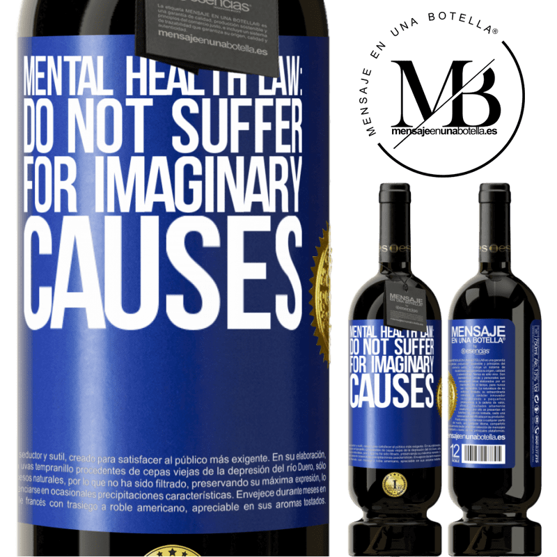 29,95 € Free Shipping | Red Wine Premium Edition MBS® Reserva Mental Health Law: Do not suffer for imaginary causes Blue Label. Customizable label Reserva 12 Months Harvest 2013 Tempranillo