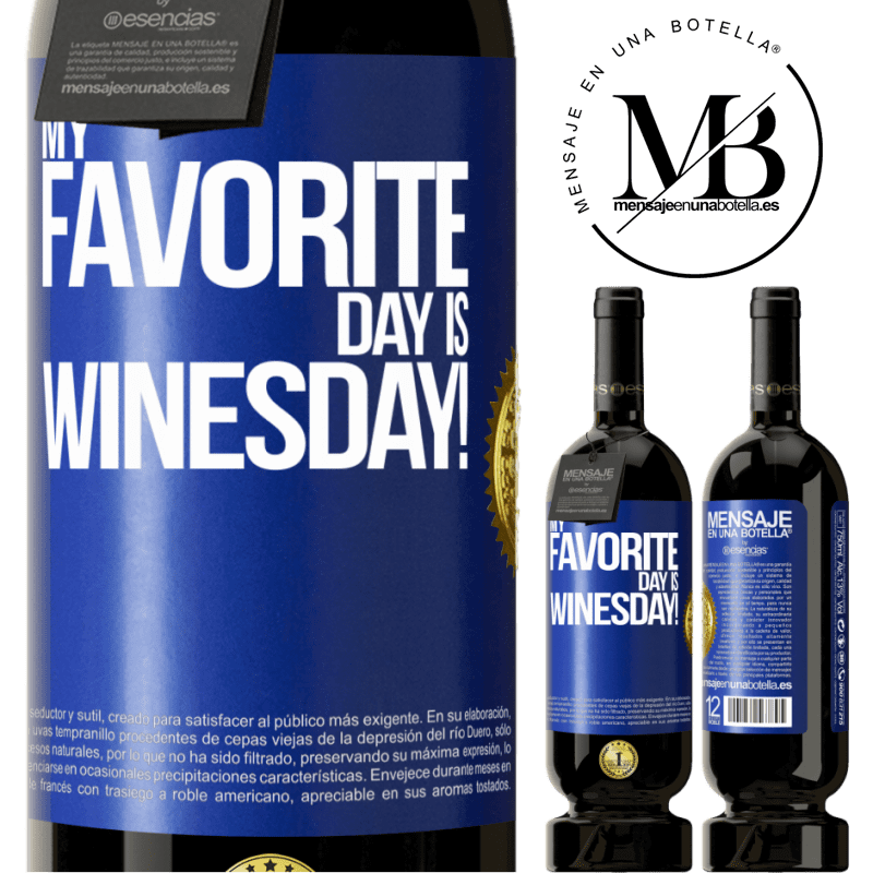 29,95 € Free Shipping | Red Wine Premium Edition MBS® Reserva My favorite day is winesday! Blue Label. Customizable label Reserva 12 Months Harvest 2013 Tempranillo