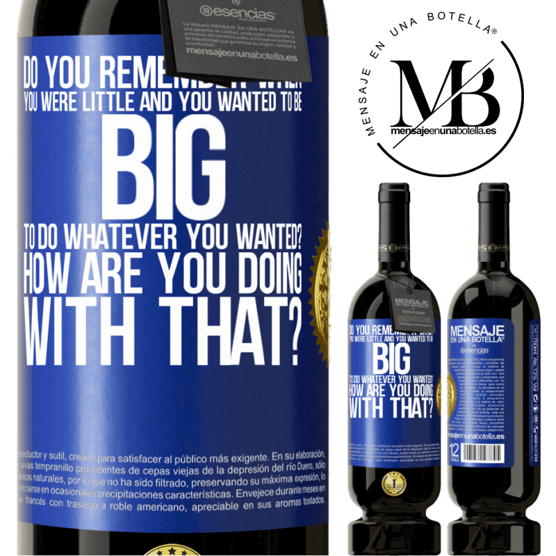 29,95 € Free Shipping | Red Wine Premium Edition MBS® Reserva do you remember when you were little and you wanted to be big to do whatever you wanted? How are you doing with that? Blue Label. Customizable label Reserva 12 Months Harvest 2013 Tempranillo