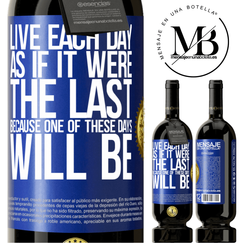 29,95 € Free Shipping   Red Wine Premium Edition MBS® Reserva Live each day as if it were the last, because one of these days will be Blue Label. Customizable label Reserva 12 Months Harvest 2013 Tempranillo
