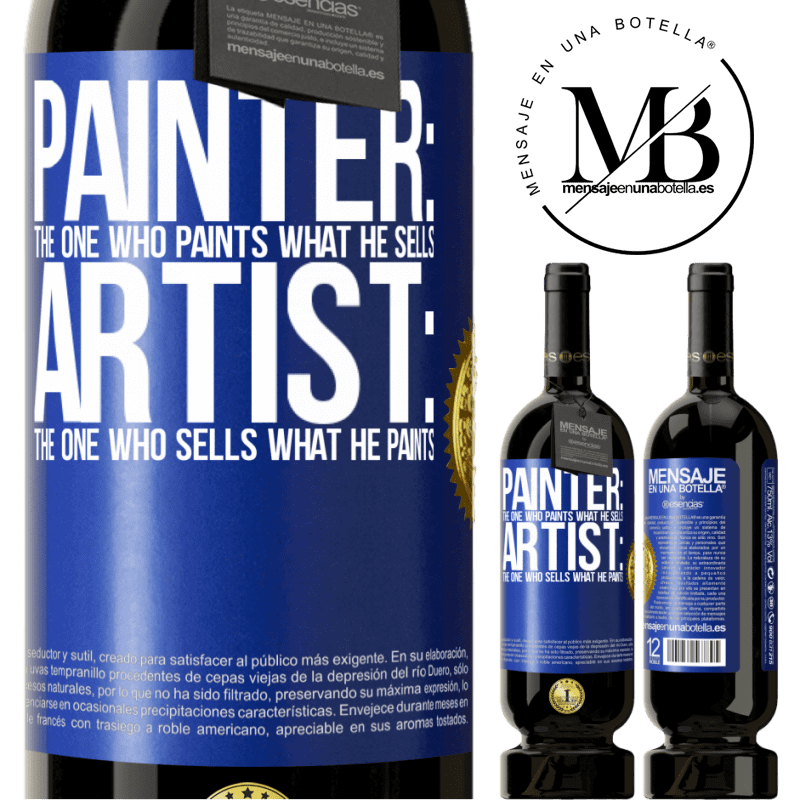 29,95 € Free Shipping | Red Wine Premium Edition MBS® Reserva Painter: the one who paints what he sells. Artist: the one who sells what he paints Blue Label. Customizable label Reserva 12 Months Harvest 2013 Tempranillo