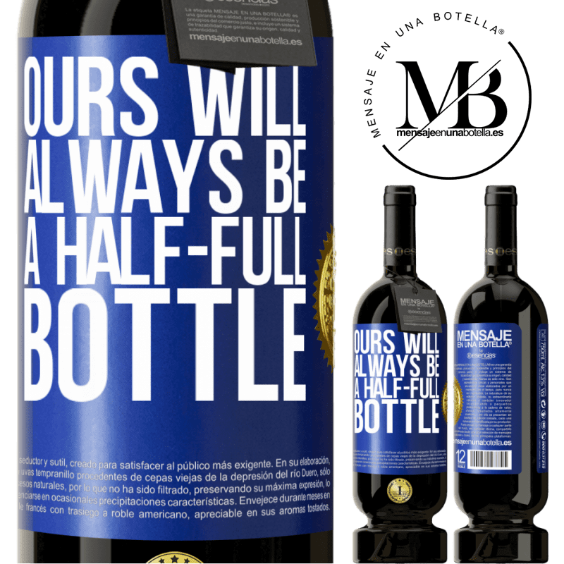 29,95 € Free Shipping | Red Wine Premium Edition MBS® Reserva Ours will always be a half-full bottle Blue Label. Customizable label Reserva 12 Months Harvest 2013 Tempranillo