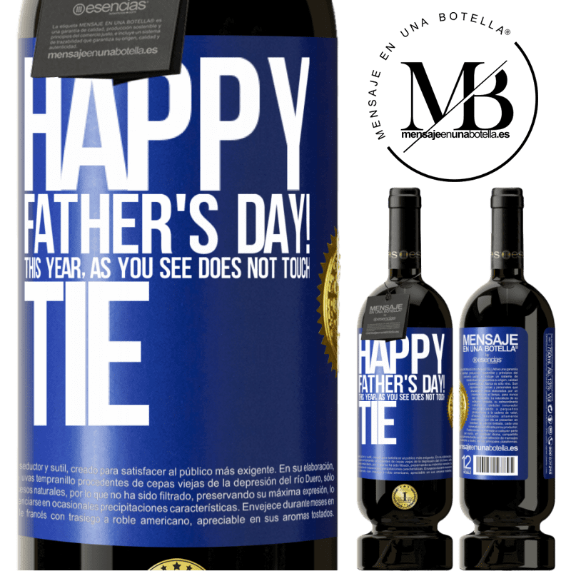 29,95 € Free Shipping | Red Wine Premium Edition MBS® Reserva Happy Father's Day! This year, as you see, does not touch tie Blue Label. Customizable label Reserva 12 Months Harvest 2013 Tempranillo