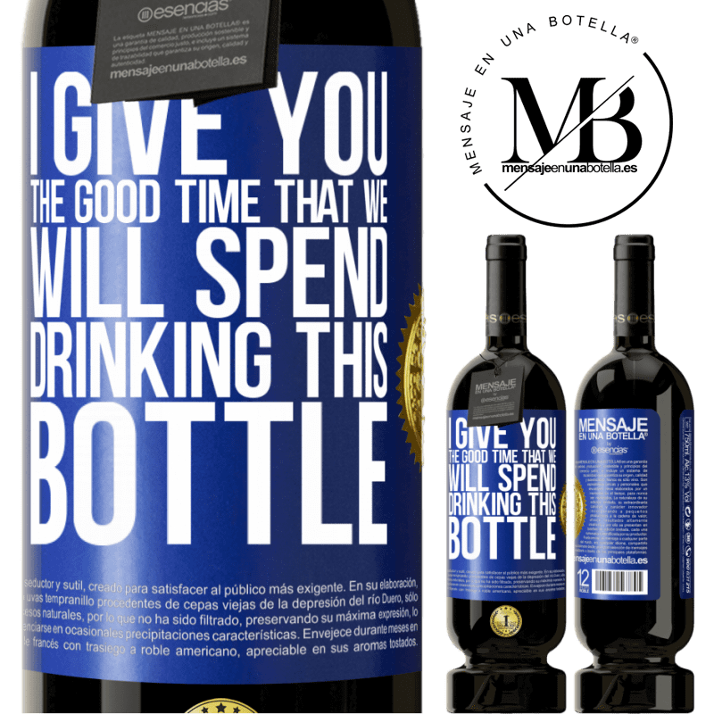 29,95 € Free Shipping   Red Wine Premium Edition MBS® Reserva I give you the good time that we will spend drinking this bottle Blue Label. Customizable label Reserva 12 Months Harvest 2013 Tempranillo