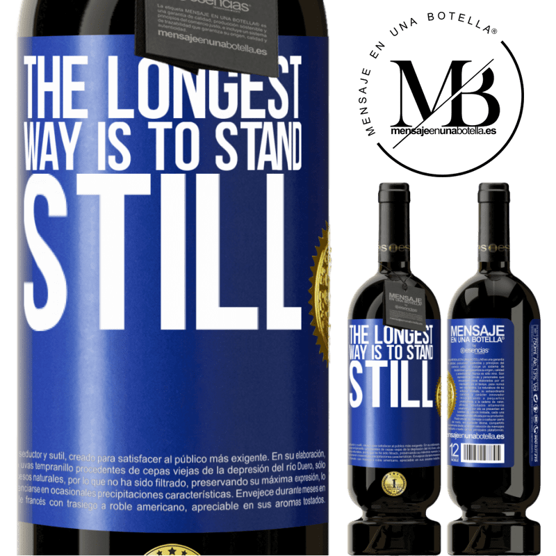 29,95 € Free Shipping | Red Wine Premium Edition MBS® Reserva The longest way is to stand still Blue Label. Customizable label Reserva 12 Months Harvest 2013 Tempranillo