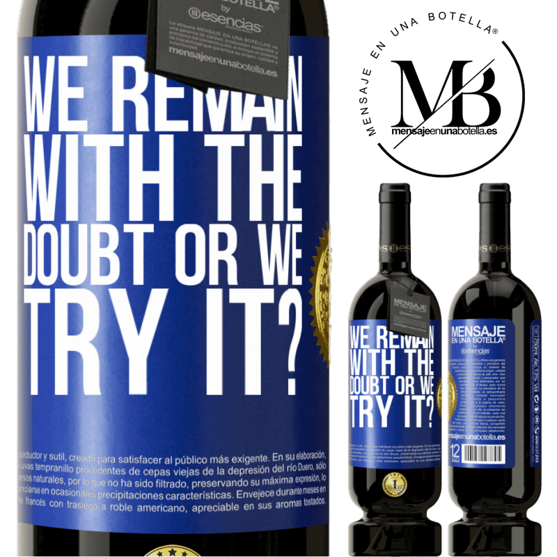 29,95 € Free Shipping | Red Wine Premium Edition MBS® Reserva We remain with the doubt or we try it? Blue Label. Customizable label Reserva 12 Months Harvest 2013 Tempranillo