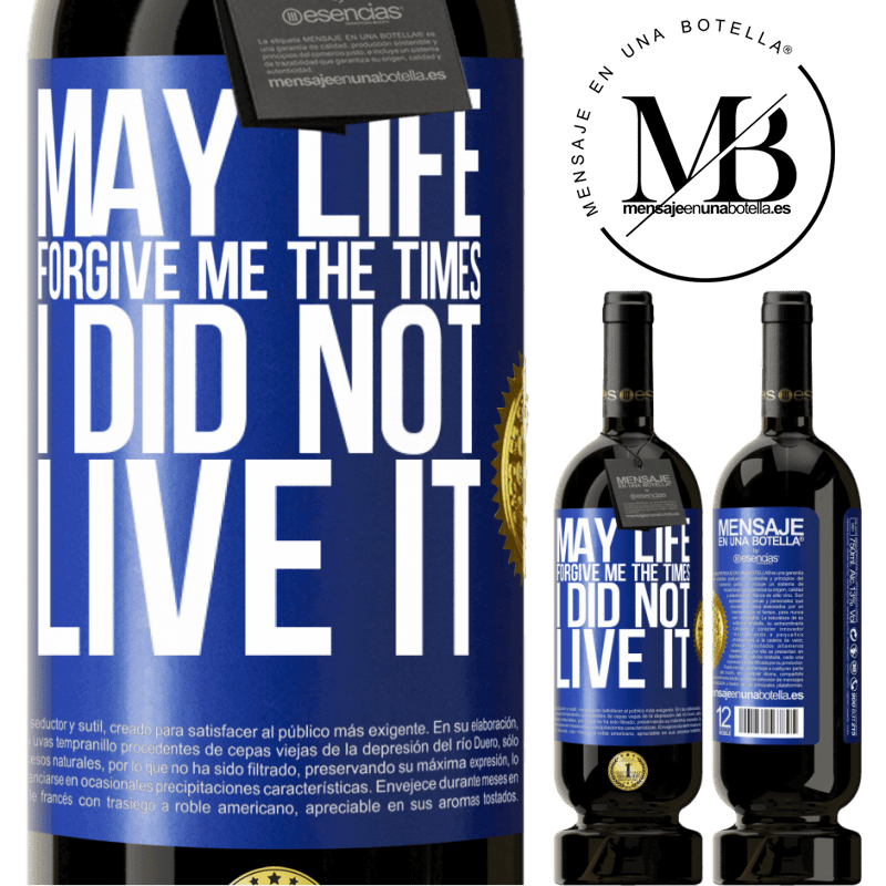 29,95 € Free Shipping | Red Wine Premium Edition MBS® Reserva May life forgive me the times I did not live it Blue Label. Customizable label Reserva 12 Months Harvest 2013 Tempranillo