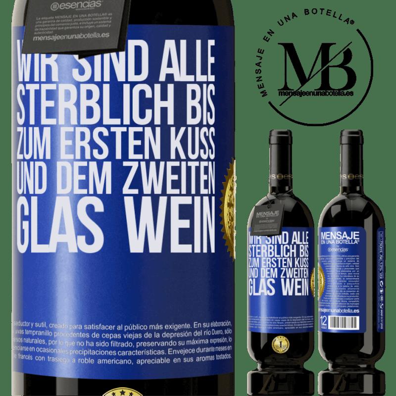 29,95 € Kostenloser Versand | Rotwein Premium Edition MBS® Reserva Wir sind alle sterblich bis zum ersten Kuss und dem zweiten Glas Wein Blaue Markierung. Anpassbares Etikett Reserva 12 Monate Ernte 2013 Tempranillo