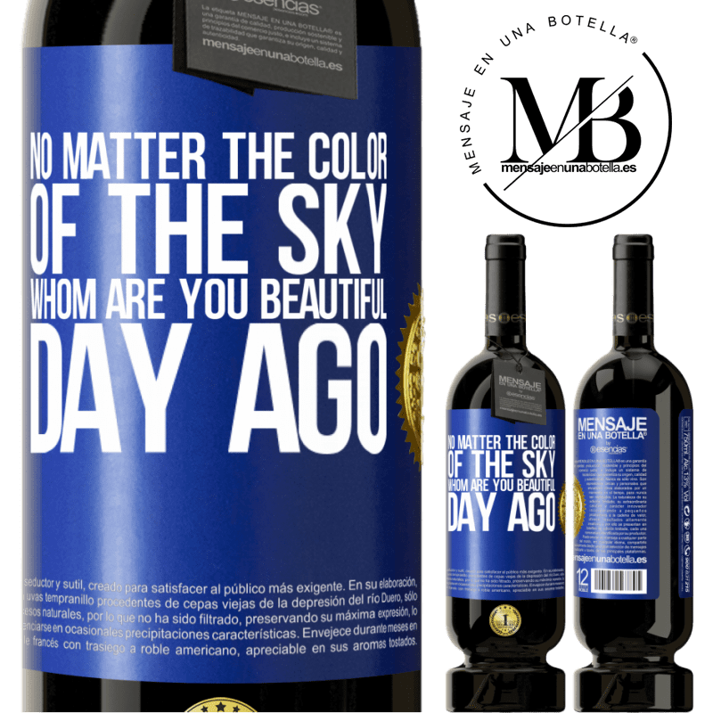 29,95 € Free Shipping | Red Wine Premium Edition MBS® Reserva No matter the color of the sky. Whom are you beautiful day ago Blue Label. Customizable label Reserva 12 Months Harvest 2013 Tempranillo