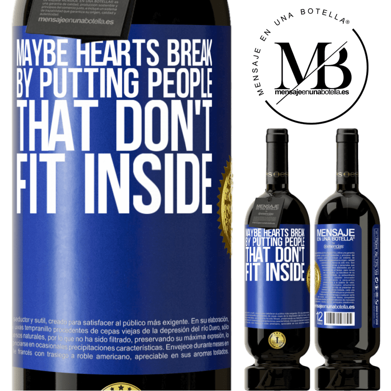 29,95 € Free Shipping   Red Wine Premium Edition MBS® Reserva Maybe hearts break by putting people that don't fit inside Blue Label. Customizable label Reserva 12 Months Harvest 2013 Tempranillo