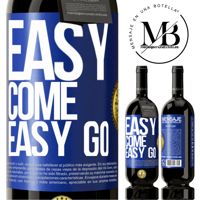 29,95 € Free Shipping | Red Wine Premium Edition MBS® Reserva Easy come, easy go Blue Label. Customizable label Reserva 12 Months Harvest 2013 Tempranillo