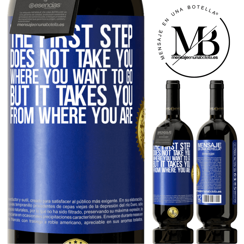 29,95 € Free Shipping   Red Wine Premium Edition MBS® Reserva The first step does not take you where you want to go, but it takes you from where you are Blue Label. Customizable label Reserva 12 Months Harvest 2013 Tempranillo