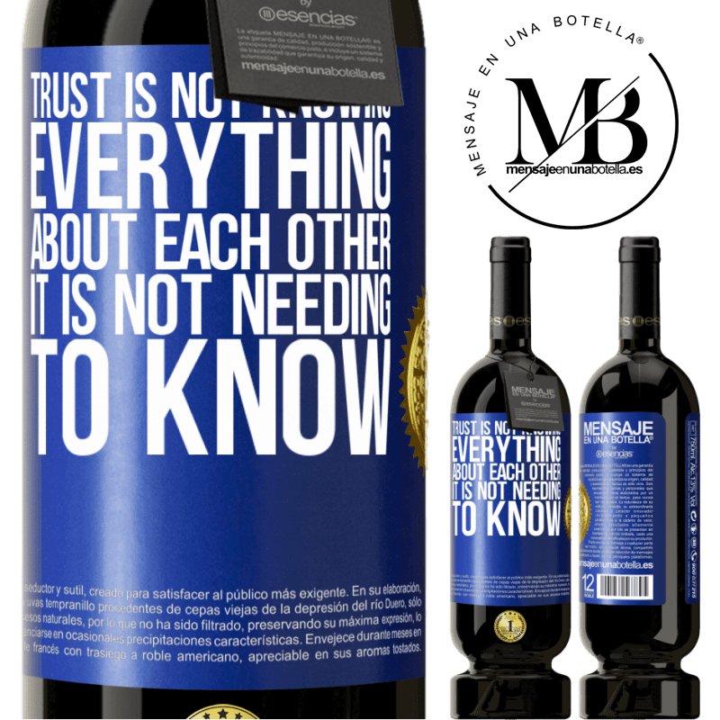 29,95 € Free Shipping | Red Wine Premium Edition MBS® Reserva Trust is not knowing everything about each other. It is not needing to know Blue Label. Customizable label Reserva 12 Months Harvest 2013 Tempranillo