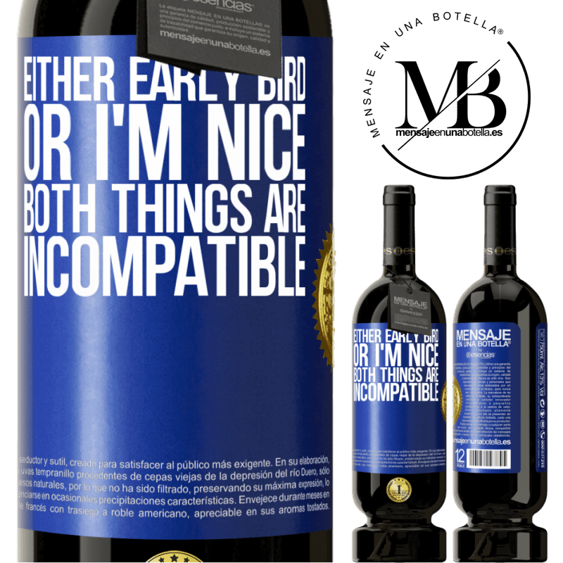 29,95 € Free Shipping | Red Wine Premium Edition MBS® Reserva Either early bird or I'm nice, both things are incompatible Blue Label. Customizable label Reserva 12 Months Harvest 2013 Tempranillo