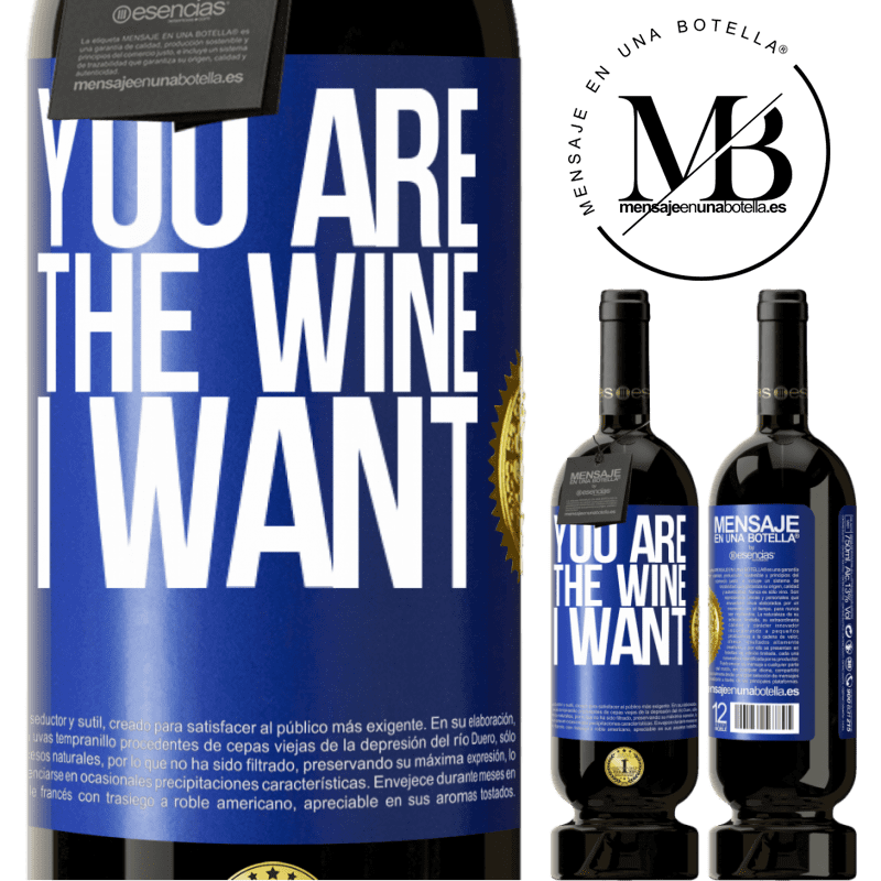 29,95 € Free Shipping | Red Wine Premium Edition MBS® Reserva You are the wine I want Blue Label. Customizable label Reserva 12 Months Harvest 2013 Tempranillo