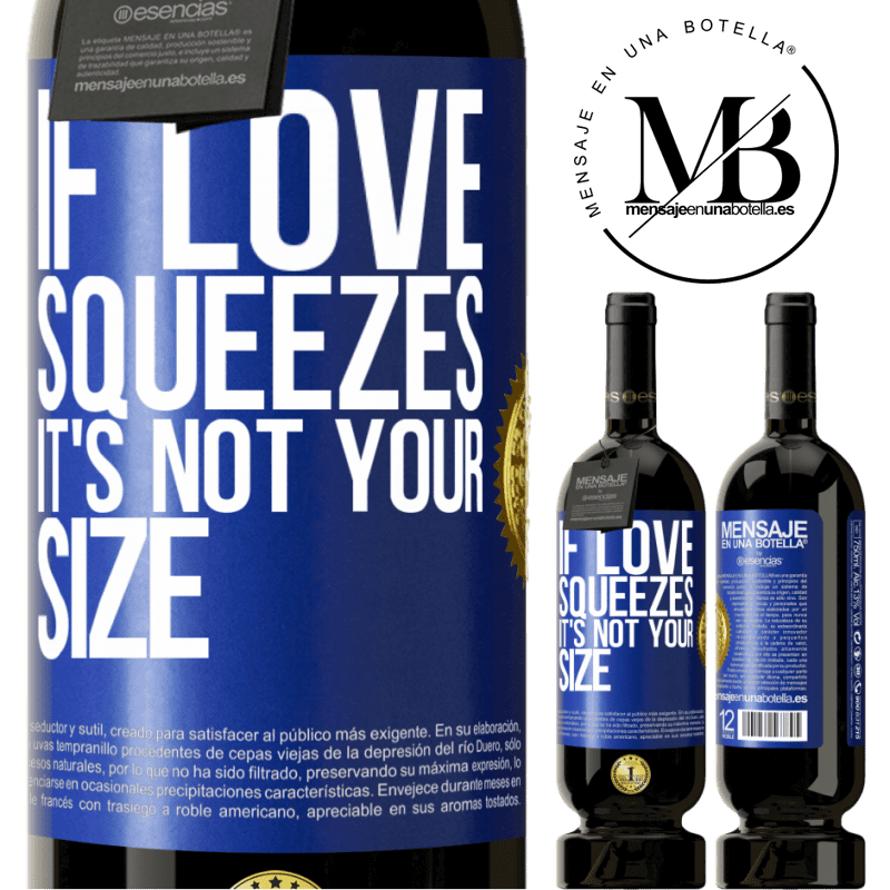 29,95 € Free Shipping | Red Wine Premium Edition MBS® Reserva If love squeezes, it's not your size Blue Label. Customizable label Reserva 12 Months Harvest 2013 Tempranillo