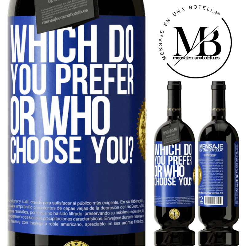 29,95 € Free Shipping | Red Wine Premium Edition MBS® Reserva which do you prefer, or who choose you? Blue Label. Customizable label Reserva 12 Months Harvest 2013 Tempranillo