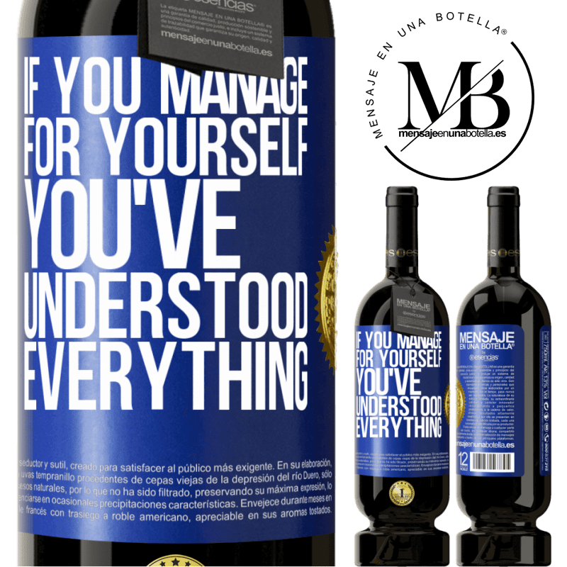29,95 € Free Shipping | Red Wine Premium Edition MBS® Reserva If you manage for yourself, you've understood everything Blue Label. Customizable label Reserva 12 Months Harvest 2013 Tempranillo