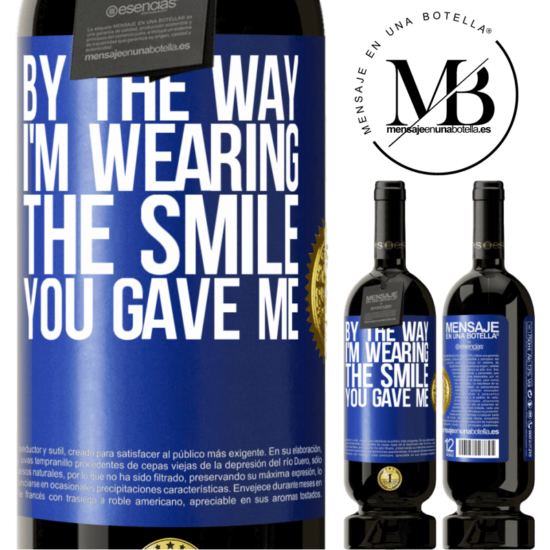 29,95 € Free Shipping | Red Wine Premium Edition MBS® Reserva By the way, I'm wearing the smile you gave me Blue Label. Customizable label Reserva 12 Months Harvest 2013 Tempranillo