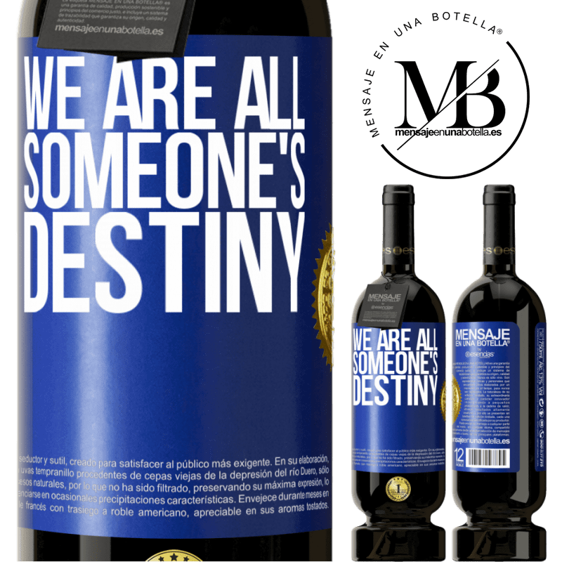 29,95 € Free Shipping | Red Wine Premium Edition MBS® Reserva We are all someone's destiny Blue Label. Customizable label Reserva 12 Months Harvest 2013 Tempranillo