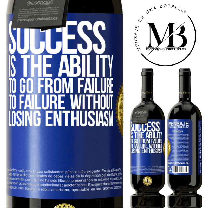 29,95 € Free Shipping | Red Wine Premium Edition MBS® Reserva Success is the ability to go from failure to failure without losing enthusiasm Blue Label. Customizable label Reserva 12 Months Harvest 2013 Tempranillo