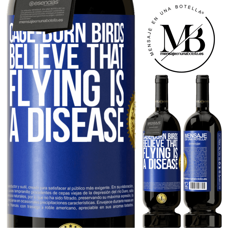 29,95 € Free Shipping   Red Wine Premium Edition MBS® Reserva Cage-born birds believe that flying is a disease Blue Label. Customizable label Reserva 12 Months Harvest 2013 Tempranillo