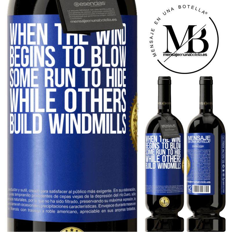 29,95 € Free Shipping | Red Wine Premium Edition MBS® Reserva When the wind begins to blow, some run to hide, while others build windmills Blue Label. Customizable label Reserva 12 Months Harvest 2013 Tempranillo