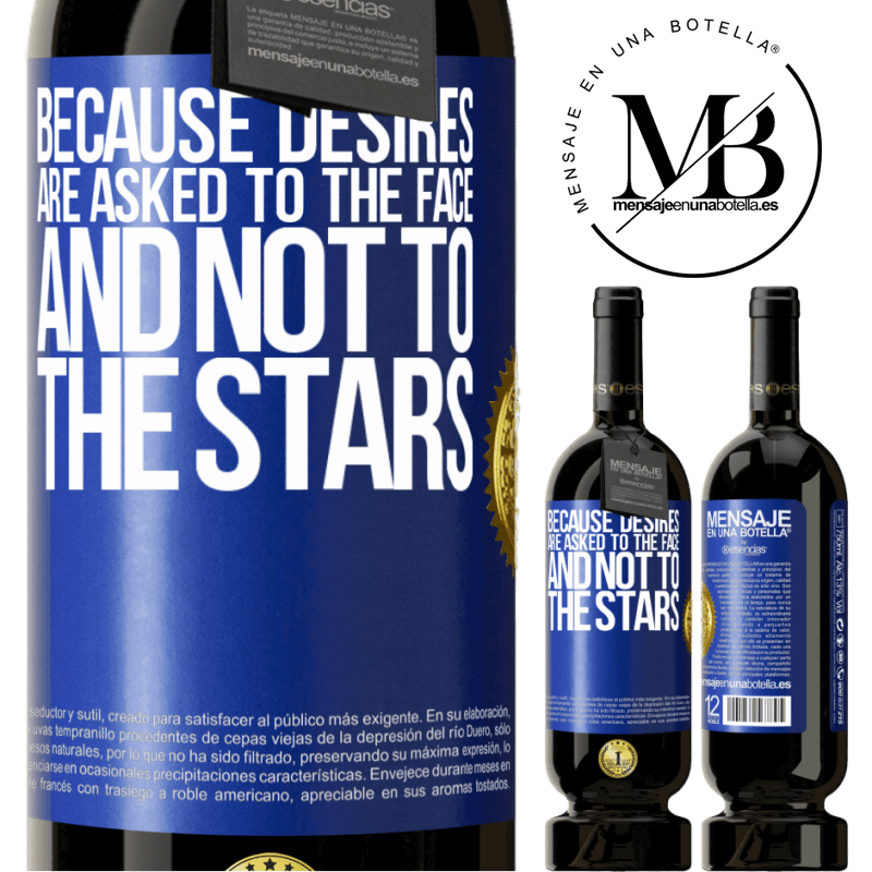 29,95 € Free Shipping | Red Wine Premium Edition MBS® Reserva Because desires are asked to the face, and not to the stars Blue Label. Customizable label Reserva 12 Months Harvest 2013 Tempranillo