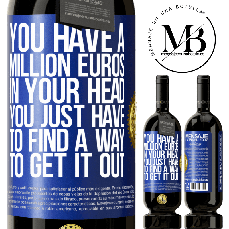 29,95 € Free Shipping   Red Wine Premium Edition MBS® Reserva You have a million euros in your head. You just have to find a way to get it out Blue Label. Customizable label Reserva 12 Months Harvest 2013 Tempranillo