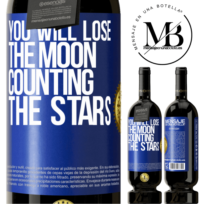 29,95 € Free Shipping | Red Wine Premium Edition MBS® Reserva You will lose the moon counting the stars Blue Label. Customizable label Reserva 12 Months Harvest 2013 Tempranillo