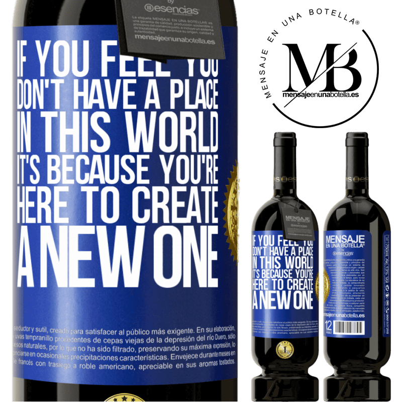 29,95 € Free Shipping | Red Wine Premium Edition MBS® Reserva If you feel you don't have a place in this world, it's because you're here to create a new one Blue Label. Customizable label Reserva 12 Months Harvest 2013 Tempranillo