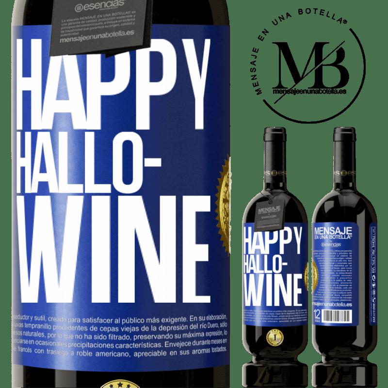 29,95 € Free Shipping | Red Wine Premium Edition MBS® Reserva Happy Hallo-Wine Blue Label. Customizable label Reserva 12 Months Harvest 2013 Tempranillo