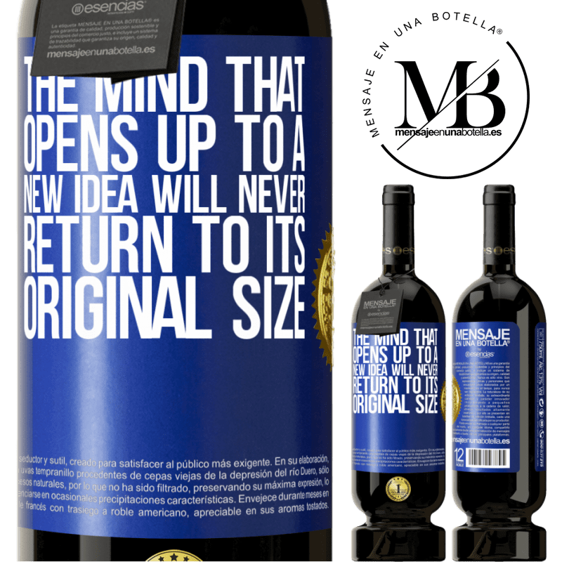 29,95 € Free Shipping | Red Wine Premium Edition MBS® Reserva The mind that opens up to a new idea will never return to its original size Blue Label. Customizable label Reserva 12 Months Harvest 2013 Tempranillo