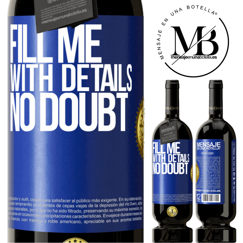 29,95 € Free Shipping   Red Wine Premium Edition MBS® Reserva Fill me with details, no doubt Blue Label. Customizable label Reserva 12 Months Harvest 2013 Tempranillo