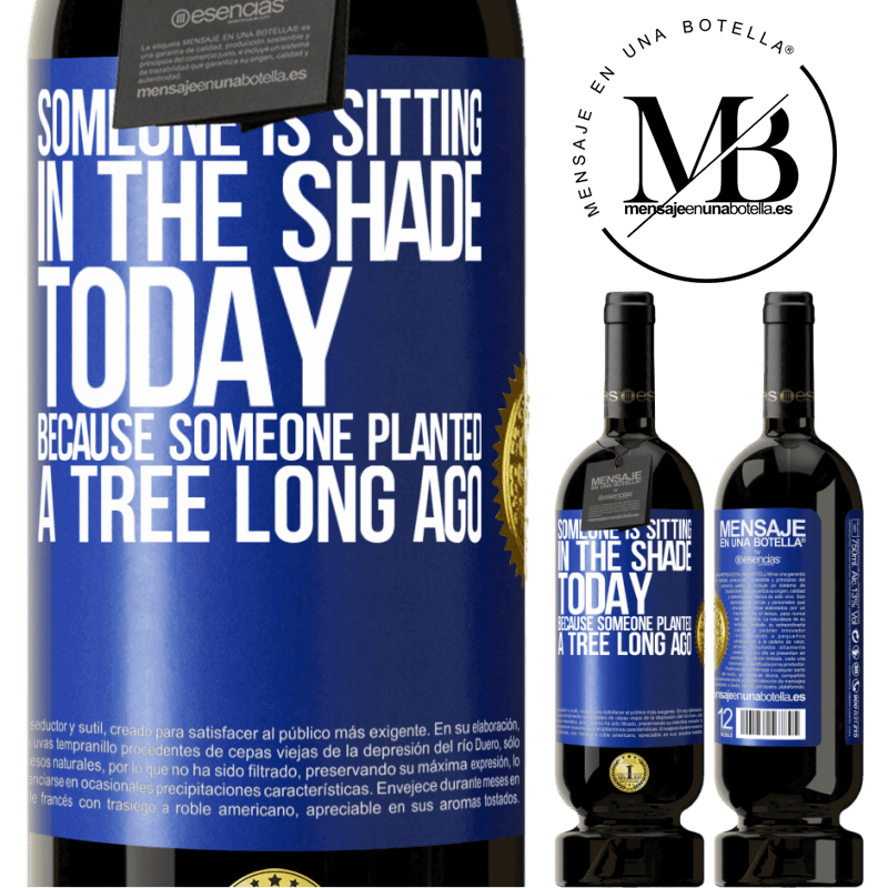 29,95 € Free Shipping | Red Wine Premium Edition MBS® Reserva Someone is sitting in the shade today, because someone planted a tree long ago Blue Label. Customizable label Reserva 12 Months Harvest 2013 Tempranillo