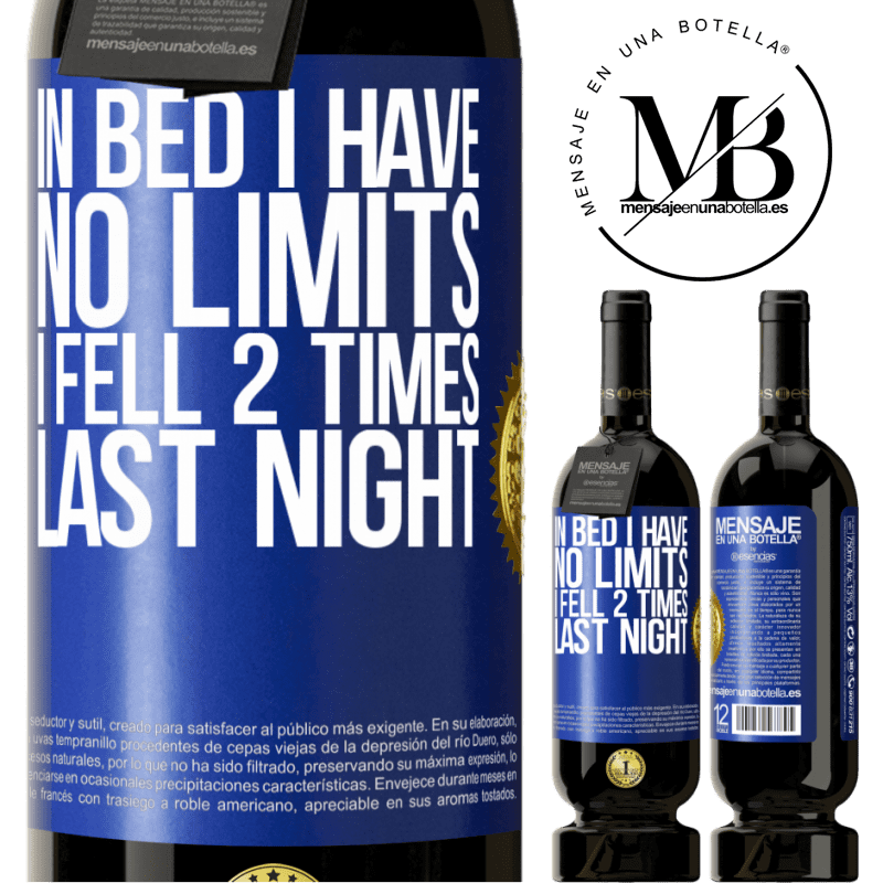 29,95 € Free Shipping | Red Wine Premium Edition MBS® Reserva In bed I have no limits. I fell 2 times last night Blue Label. Customizable label Reserva 12 Months Harvest 2013 Tempranillo