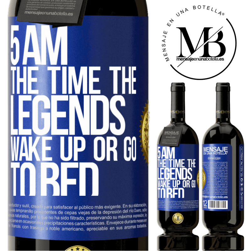 29,95 € Free Shipping | Red Wine Premium Edition MBS® Reserva 5 AM. The time the legends wake up or go to bed Blue Label. Customizable label Reserva 12 Months Harvest 2013 Tempranillo