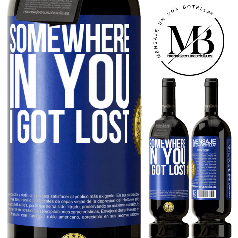 29,95 € Free Shipping | Red Wine Premium Edition MBS® Reserva Somewhere in you I got lost Blue Label. Customizable label Reserva 12 Months Harvest 2013 Tempranillo