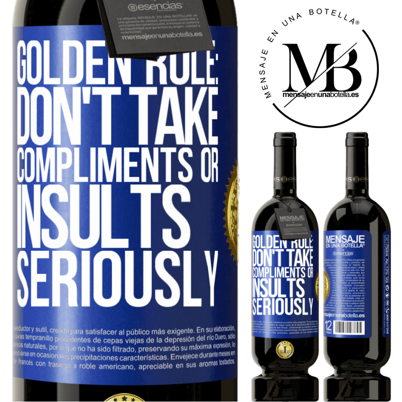 29,95 € Free Shipping | Red Wine Premium Edition MBS® Reserva Golden rule: don't take compliments or insults seriously Blue Label. Customizable label Reserva 12 Months Harvest 2013 Tempranillo