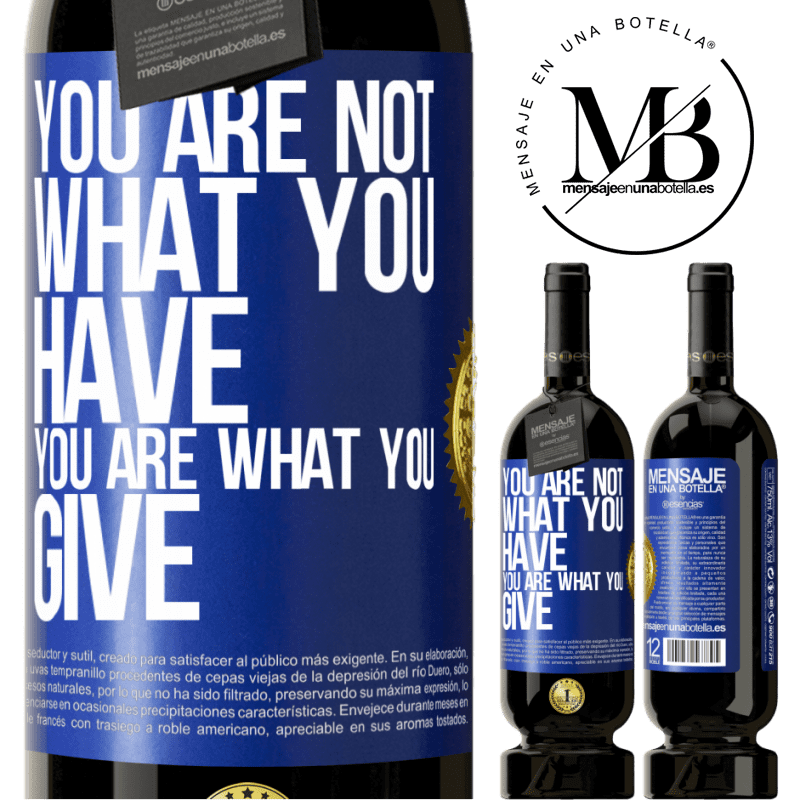29,95 € Free Shipping   Red Wine Premium Edition MBS® Reserva You are not what you have. You are what you give Blue Label. Customizable label Reserva 12 Months Harvest 2013 Tempranillo