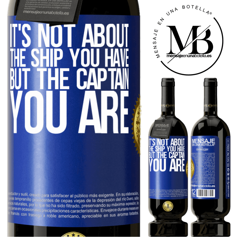 29,95 € Free Shipping | Red Wine Premium Edition MBS® Reserva It's not about the ship you have, but the captain you are Blue Label. Customizable label Reserva 12 Months Harvest 2013 Tempranillo