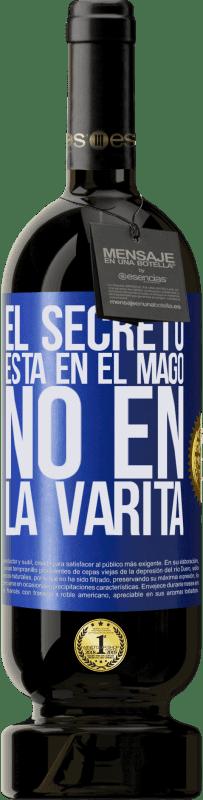 29,95 € | Vino Tinto Edición Premium MBS Reserva El secreto está en el mago, no en la varita Etiqueta Amarilla. Etiqueta personalizable I.G.P. Vino de la Tierra de Castilla y León Crianza en barrica de roble 12 Meses Cosecha 2016 España Tempranillo
