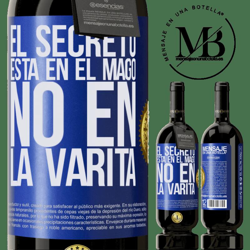 29,95 € Envío gratis | Vino Tinto Edición Premium MBS® Reserva El secreto está en el mago, no en la varita Etiqueta Azul. Etiqueta personalizable Reserva 12 Meses Cosecha 2013 Tempranillo