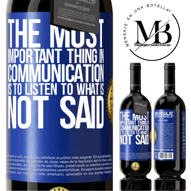 29,95 € Free Shipping | Red Wine Premium Edition MBS® Reserva The most important thing in communication is to listen to what is not said Blue Label. Customizable label Reserva 12 Months Harvest 2013 Tempranillo