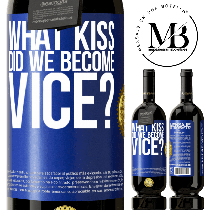 29,95 € Free Shipping | Red Wine Premium Edition MBS® Reserva what kiss did we become vice? Blue Label. Customizable label Reserva 12 Months Harvest 2013 Tempranillo